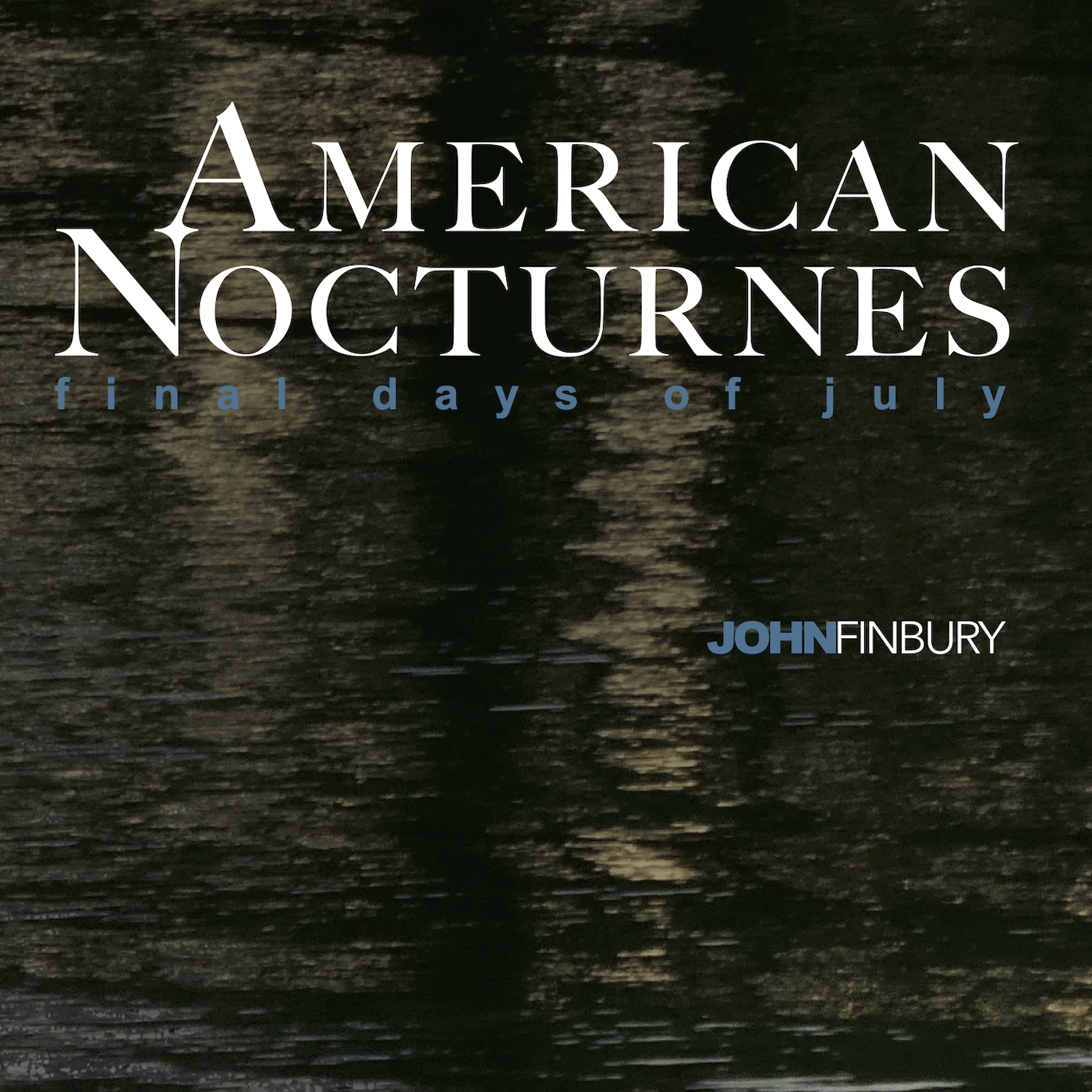 The Fire Note Album Review of American Nocturnes – Final Days Of July